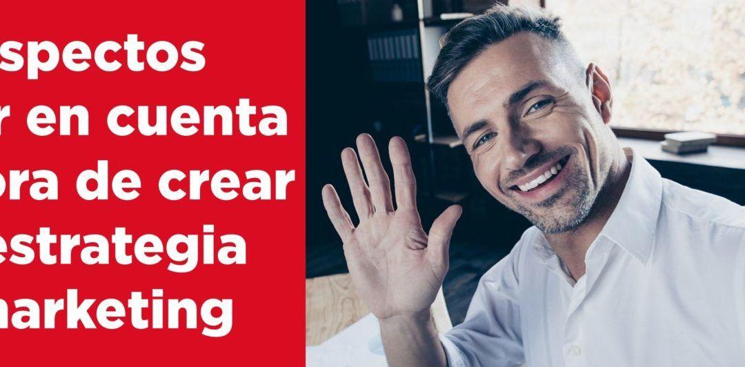 4 Aspectos a tener en cuenta a la hora de crear una estrategia de marketing